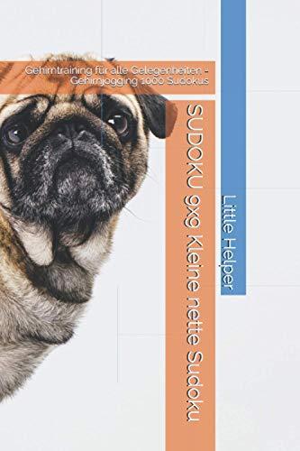 SUDOKU 9x9 Kleine nette Sudoku: Gehirntraining für alle Gelegenheiten - Gehirnjogging 1000 Sudokus