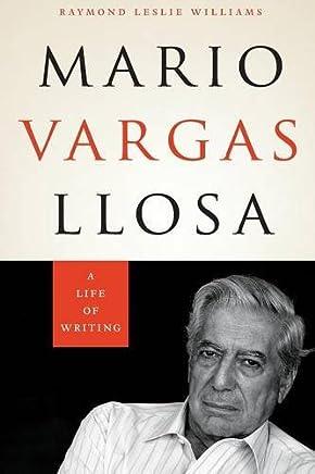 Mario Vargas Llosa: A Life of Writing