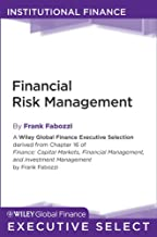 Financial Risk Management (Wiley Global Finance Executive Select Book 178)