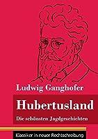 Hubertusland: Die schoensten Jagdgeschichten (Band 153, Klassiker in neuer Rechtschreibung)