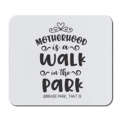Mother's Day Mouse Pad Mom Motherhood is A Walk in The Park Jurrasic Park, That Neoprene Office Supplies & Gaming Computer Desk Accessories Square Shape Design Only