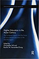 Higher Education in the Asian Century (Asia-Europe Education Dialogue)