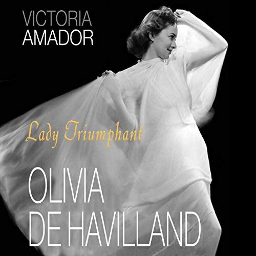 Couverture de Olivia de Havilland: Lady Triumphant
