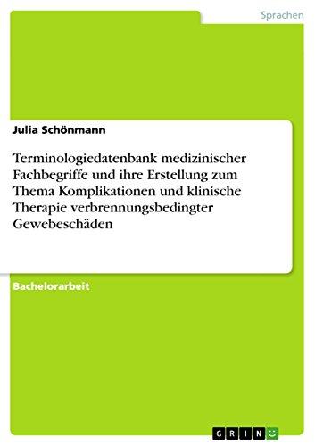 Terminologiedatenbank medizinischer Fachbegriffe und ihre Erstellung zum Thema Komplikationen und klinische Therapie verbrennungsbedingter Gewebeschäden