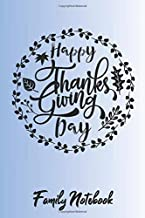 Happy Thanksgiving Day Family Notebook: Typography Quote Cute Cover With Lined Journal Paper Wide Ruled Composition Notebook For School Teacher & ... Gift In Thanksgiving From Family and Friends