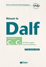 Réussir le DALF C1 - C2 cahier + cd (Réussir le Dilf/Delf/Dalf)