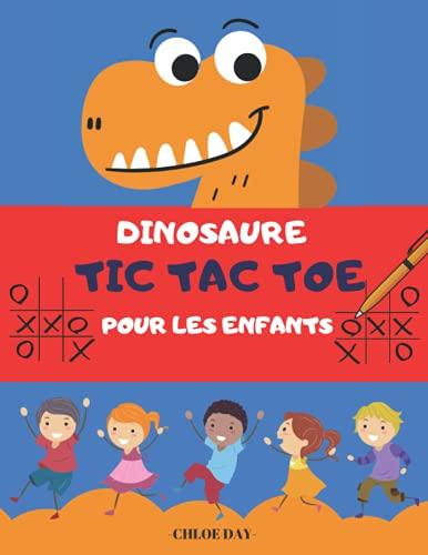 DINOSAURE TIC TAC TOE POUR LES ENFANTS: 900 grilles TIC-TAC-TOE, jeux papier-crayon pour enfants, cahier d'activités pour 2 joueurs, morpions et croix (X et 0)