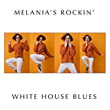 Melania's Rockin' White House Blues Playlist