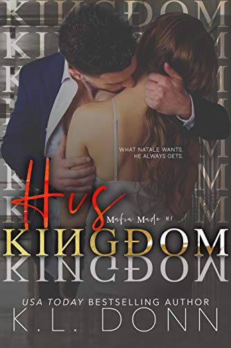 His Kingdom (Mafia Made Book 1) by [KL Donn, Alluring Write Productions]