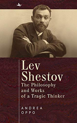 Lev Shestov: The Philosophy and Wor…