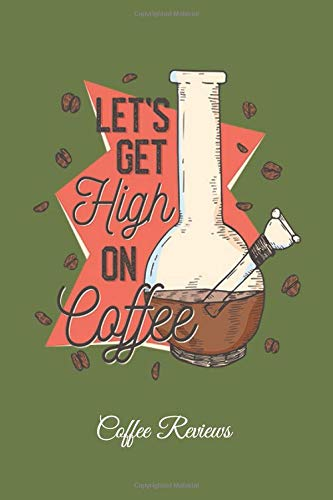 Let's Get High On Coffee: Lined Paper for Journal & Diary Composition