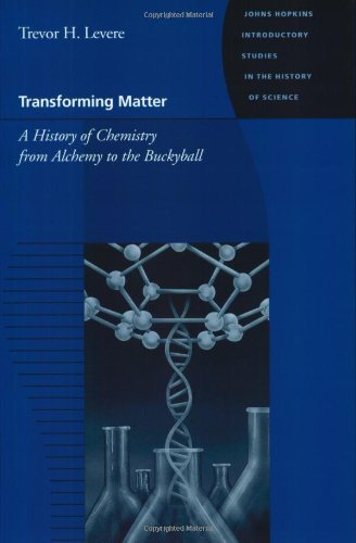 Image OfTransforming Matter: A History Of Chemistry From Alchemy To The Buckyball (Johns Hopkins Introductory Studies In The Histo...