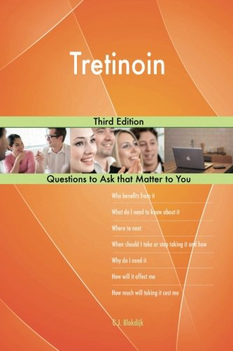 Tretinoin; Third Edition