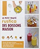 Le petit traité Rustica des boissons maison de Aglaé Blin,Carine Zurbach ( 21 juin 2013 ) - 21/06/2013