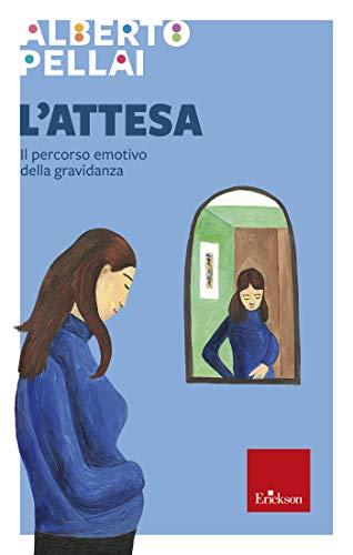L'attesa: Il percorso emotivo della gravidanza (Italian Edition)