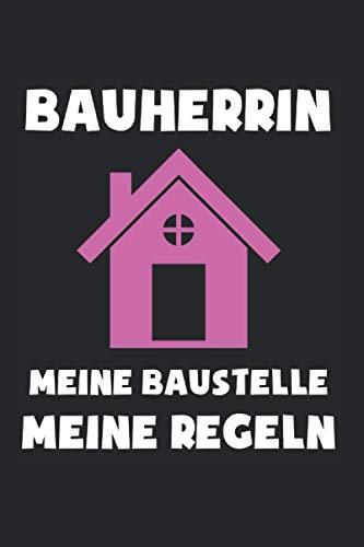 Bauherrin Meine Baustelle Meine Regeln: Bauherr & Bauherrin 2020 Notizbuch 6'x9' Einweihungsfeier Geschenk für Hausbau & Häuslebauer