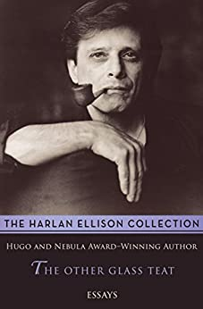 The Other Glass Teat: Essays by [Harlan Ellison]
