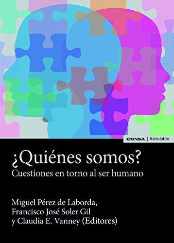 ¿QUIÉNES SOMOS?: Cuestiones en torno al ser humano (Astrolabio Antropología y Ética)