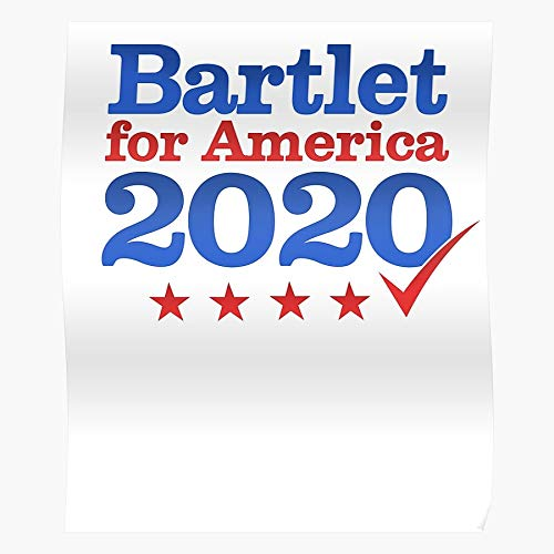 NakNak History Its to Show If The Your for We Jed Support Tv 2020 Best Fictional in Want America President Bartlet Anyone Run | Impressive and Trendy Poster Print Decor Wall or Desk Mount Options
