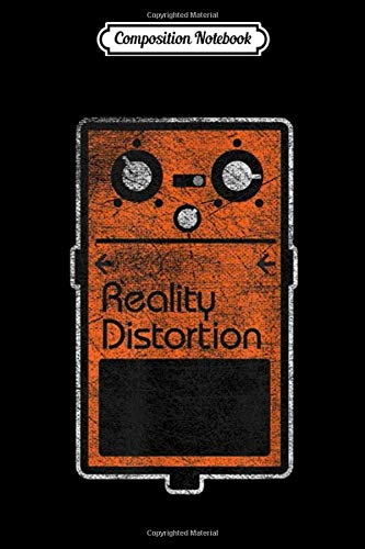 Composition Notebook: Funny Reality Distortion Effect Pedal Journal/Notebook Blank Lined Ruled 6x9 100 Pages