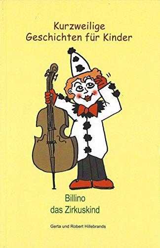 Billino das Zirkuskind: Kurzweilige Geschichten für Kinder