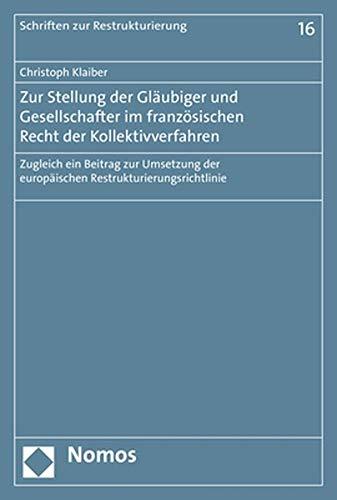 Zur Stellung der Gläubiger und Gesellschafter im französischen Recht der Kollektivverfahren: Zugleich ein Beitrag zur Umsetzung der europäischen Restrukturierungsrichtlinie