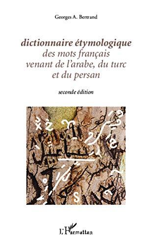 Dictionnaire étymologique des mots français venant de l'arabe, du turc et du persan: Seconde éditionの詳細を見る