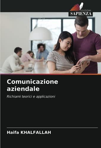 Comunicazione aziendale: Richiami teorici e applicazioni
