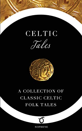 Celtic Tales: A Collection of Classic Celtic Folk Tales