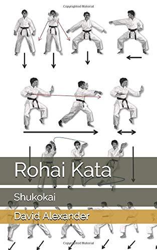 Rohai Kata: Shukokai (Shukokai Kata, Band 9)
