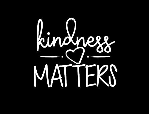 LLI Kindness Matters Decal Vinyl Sticker Cars Trucks Vans Walls Laptop White 5 5 x 4 6 in LLI1554 product image