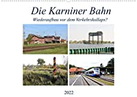 Die Karniner Bahn - Wiederaufbau vor dem Verkehrskollaps? (Wandkalender 2022 DIN A2 quer): Wiederaufbau dieser wichtigen Bahnstrecke (Monatskalender, 14 Seiten )