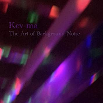 The Art of Background Noise