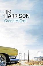 Grand Maître de Jim Harrison
