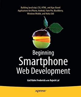 Beginning Smartphone Web Development: Building JavaScript, CSS, HTML and Ajax-based Applications for iPhone, Android, Palm Pre, BlackBerry, Windows Mobile and Nokia S60
