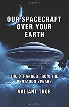 Our Spacecraft Over Your Earth  The Stranger From the Pentagon Speaks