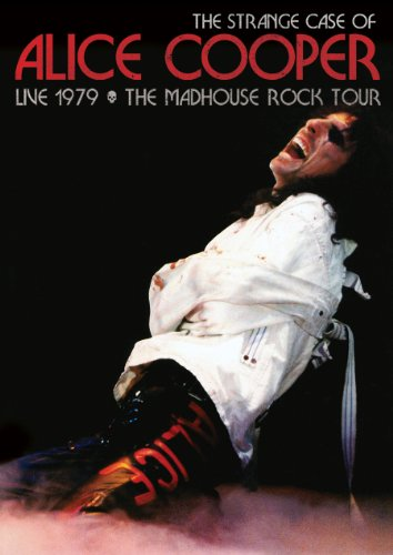 The Strange Case of Alice Cooper: Live 1979 - The Madhouse Rock Tour