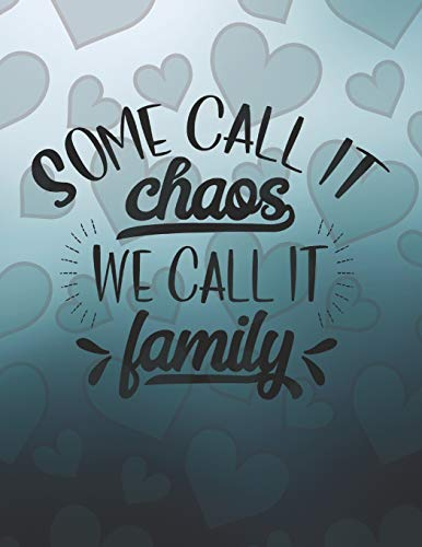 Some Call it Chaos we Call it Family: 120 Page Lined Genealogy Prompt Journal for You & Your Relatives with Blank Family Trees