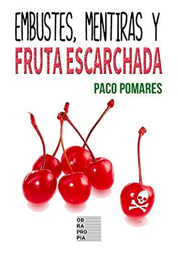 Embustes, mentiras y fruta escarchada