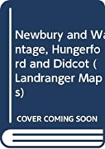 Newbury and Wantage, Hungerford and Didcot (Landranger Maps)