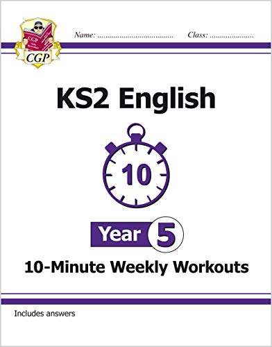 New KS2 English 10-Minute Weekly Workouts - Year 5 (CGP KS2 English)