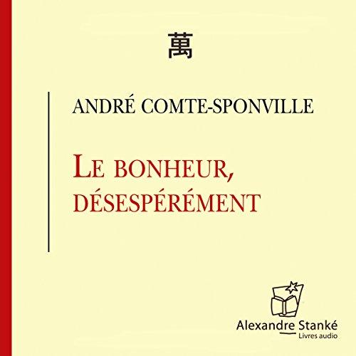 Le bonheur, désespérément  audiobook cover art