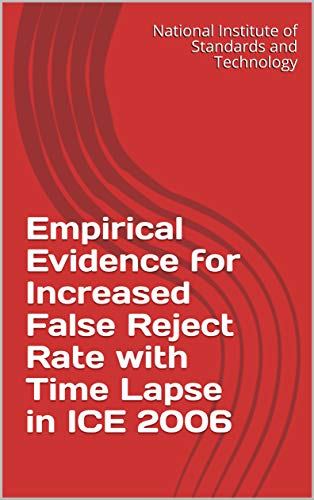 Empirical Evidence for Increased False Reject Rate with Time Lapse in ICE 2006 (English Edition)