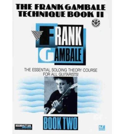 The Frank Gambale Technique Bk 2