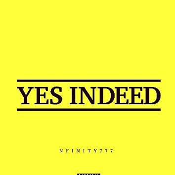 Yes Indeed