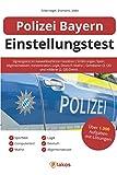 Polizei Bayern Einstellungstest: Eignungstest im Auswahlverfahren bestehen   Erfahrungen, Sport, Allgemeinwissen, Konzentration, Logik, Deutsch, Mathe   Gehobener (3. QE) und mittlerer (2. QE) Dienst - Philipp Silbernagel