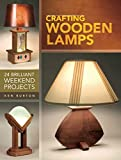 Crafting Wooden Lamps: 24 Brilliant Weekend Projects