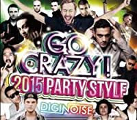 Go Crazy ! -2015 Party Style- / Diginoise