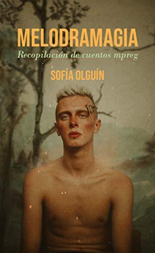 Melodramagia de Sofía Olguín