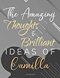 Personalized Name Lined Notebook Journal The Amazing Thoughts And Brilliant Ideas Of Camilla Gray Cover: College, 8.5 x 11 inch, Teacher, Passion, ... A4, 21.59 x 27.94 cm, Do It All, Homework